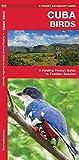 Cuba Birds: A Folding Pocket Guide to Familiar Species (A Pocket Naturalist Guide)