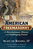 img - for American Freemasonry: Its Revolutionary History and Challenging Future book / textbook / text book
