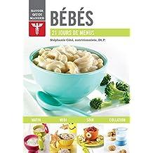 Bébés: 21 jours de menus (Savoir Quoi Manger) (French Edition)