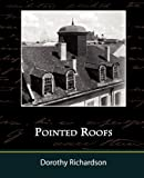 Pointed Roofs, Dorothy Richardson, 1438510675