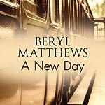 A New Day   Beryl Matthews