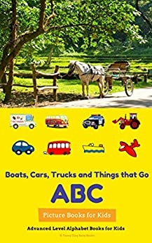 Boats, Cars, Trucks and Things that Go! ABC Picture Books for Kids: Advanced Level Alphabet