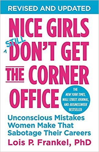 Nice Corners - [By Lois P. Frankel ] Nice Girls Don't Get the Corner Office: Unconscious Mistakes Women Make That Sabotage Their Careers (A NICE GIRLS Book) (Paperback)【2018】by Lois P. Frankel (Author) (Paperback)