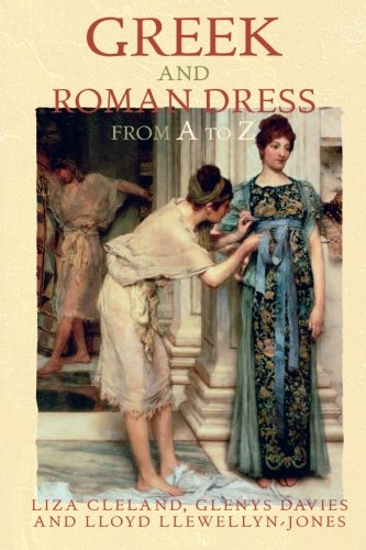 Greek and Roman Dress From A To Z (The Ancient World from A to Z) -