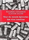 Tour du monde épicurien des vins insolites par Uztarroz
