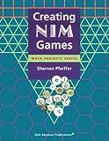 Creating NIM Games, Sherron Pfeiffer, 1572322721