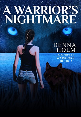 A Warrior's Nightmare (Immortal Warriors Book 3) by [Holm, Denna]