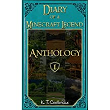 Diary of a Minecraft Legend: Anthology 1 (Diary of a Minecraft Legend - Anthology)