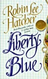 Liberty Blue, Robin Lee Hatcher, 0061083895