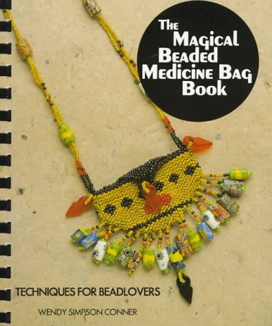 The Magical Beaded Medicine Bag Book: Make Your Own Magic (The Beading Books Series) ()