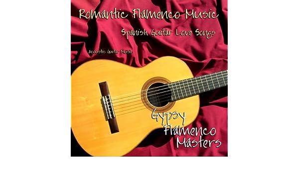 Romantic Flamenco Music, Spanish Guitar Love Songs, Acoustic ...