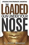 xulon press - The Loaded Gun Under Your Nose