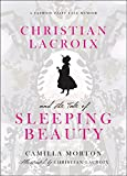 Christian Lacroix and the Tale of Sleeping Beauty: A Fashion Fairy Tale Memoir