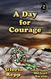A Day for Courage (Tales of Friendship Bog Book 7)