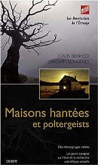 Maisons hantées et poltergeists par Louis Benhedi