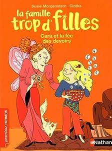 vignette de 'famille trop d'filles (La) n° 3<br /> Cara et la fée des devoirs (Susie Morgenstern)'