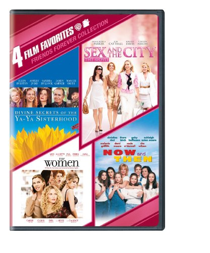 4 Film Favorites: Friends Forever (SEX AND THE CITY: THE MOVIE, Divine Secrets of the Ya-Ya Sisterhood, Now and Then, The Women)