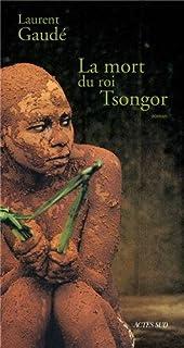 La mort du roi Tsongor : roman