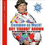 Common as Muck!: Roy Chubby Brown | Roy Chubby Brown