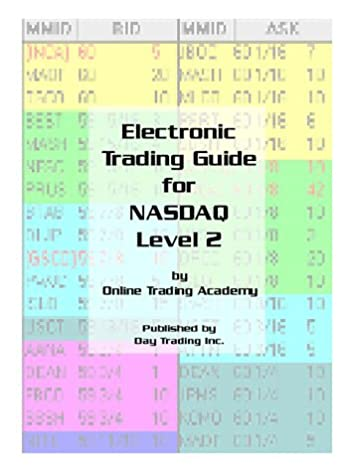 electronic trading guide for nasdaq level 2 online trading academy rh amazon com  Stock Exchange