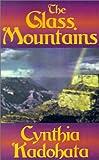 The Glass Mountains, Cynthia Kadohata, 0759224242