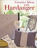 Creative Ideas with Hardanger, Dorothy Wood, 1579902774