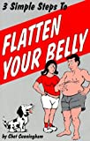 Three Simple Steps to Flatten Your Belly, Chet Cunningham, 0961492481