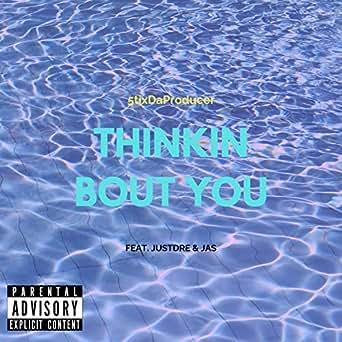 super schattig goede kwaliteit geholpen Thinkin' Bout You (feat. JustDre & Jas) [Explicit] by ...