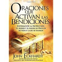 Oraciones Que Activan las Bendiciones = Prayers That Activate Blessings