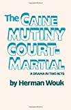 Image of The Caine Mutiny Court-Martial: A Drama In Two Acts