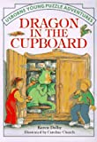 Dragon in the Cupboard, Karen Dolby, 0746013558