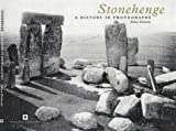 Front cover for the book Stonehenge: A History in Photographs by Julian Richards