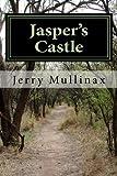 Jasper's Castle, Jerry Mullinax, 1492331775