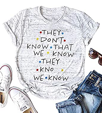 UNIQUEONE Friends TV Show They Don't Know That We Know Shirt Women Short Sleeve Casual Tee Shirts Letter Print Tops Size XL (Grey)