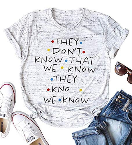 UNIQUEONE Friends TV Show They Don't Know That We Know Shirt Women Short Sleeve Casual Tee Shirts Letter Print Tops Size S (Grey) ()