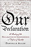 Our Declaration: A Reading of the Declaration of Independence in Defense of Equality by Danielle Allen (2014-06-23)