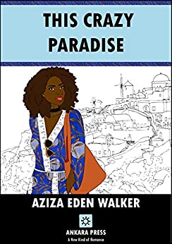 This Crazy Paradise by [WALKER, AZIZA EDEN]