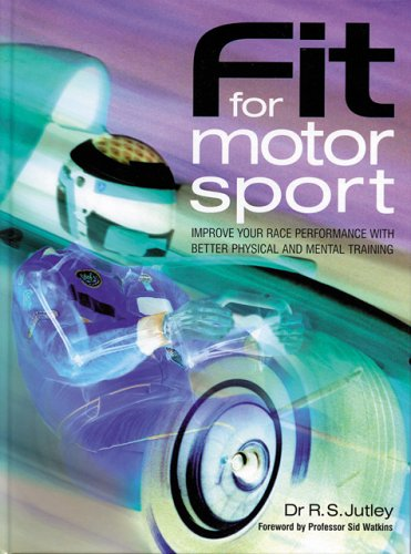 Download Fit for Motorsport: Improve Your Race Performance with Better Physical and Mental Training PDF