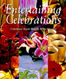 Entertaining Celebrations: Celebrate Each Month With Pizzazz