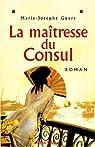 La maîtresse du consul par Marie-Josèphe Guers