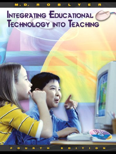 Integrating Educational Technology into Teaching (4th Edition)