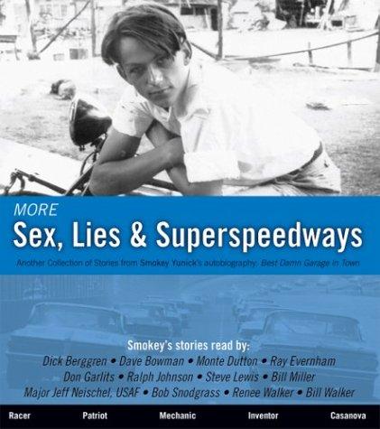 More Sex, Lies & Superspeedways (Sex, Lies & Superspeedways, 2)