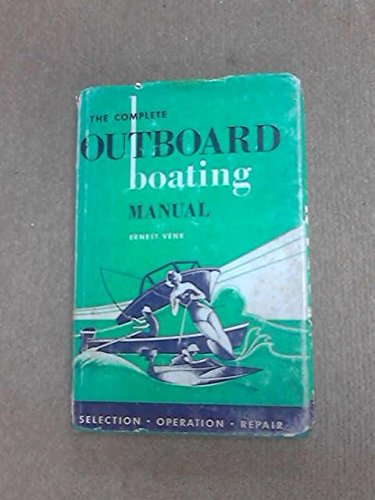 Outboard Operation Manual (The complete outboard boating manual;: Selection, operation, repair)