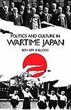 Politics and Culture in Wartime Japan (Clarendon Paperbacks)
