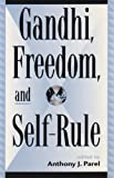 Gandhi, Freedom and Self-Rule, Anthony Parel, 0739101374