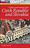 Culture and Customs of the Czech Republic and Slovakia, Craig Cravens, 0313334129