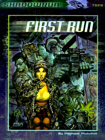 First Run (Shadowrun RPG, FAS7329) -  FASA Corporation, 3rd Edition, Paperback