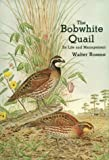 The Bobwhite Quail: It's Life and Management