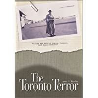 The Toronto Terror: The Life and Works of Stanley Thompson, Golf Course Architect