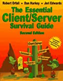 The Essential Client/Server Survival Guide, Robert Orfali and Daniel Harkey, 0471153257